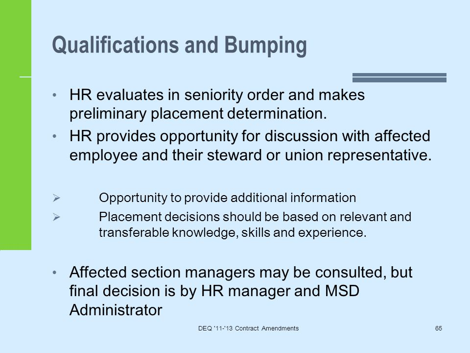 Qualifications and Bumping HR evaluates in seniority order and makes preliminary placement determination.