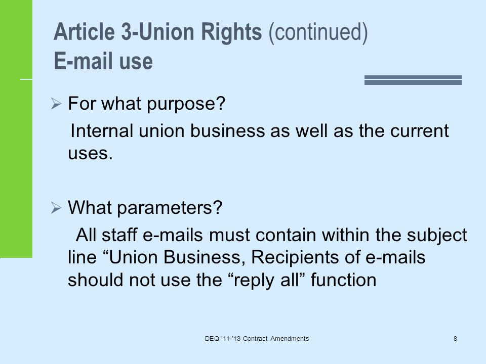Article 3-Union Rights (continued) E-mail use DEQ 11- 13 Contract Amendments8  For what purpose.