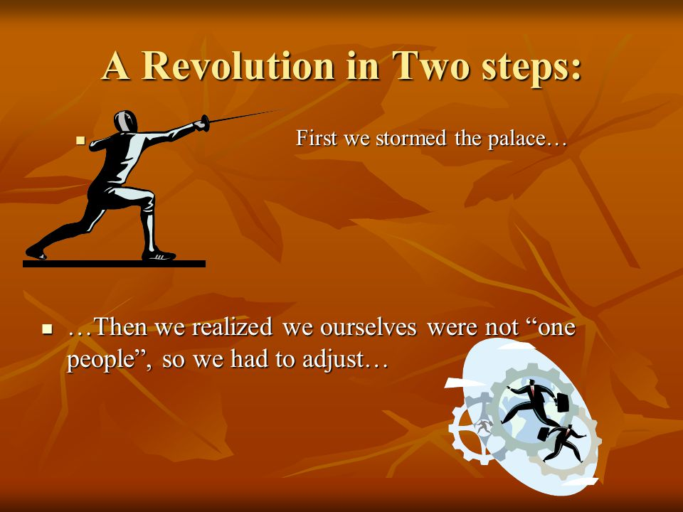 """A Revolution in Two steps: First we stormed the palace… First we stormed the palace… …Then we realized we ourselves were not """"one people"""", so we had t"""