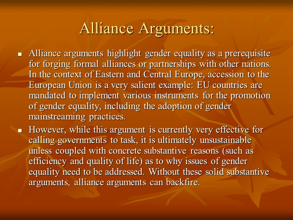 Alliance Arguments: Alliance arguments highlight gender equality as a prerequisite for forging formal alliances or partnerships with other nations.