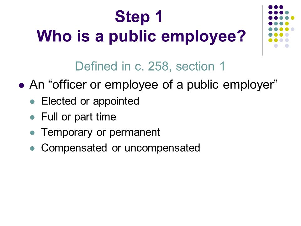 Step 1 Who is a public employee. Defined in c.