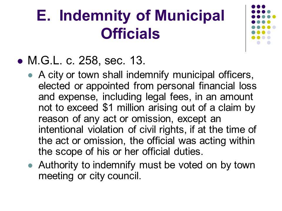 E. Indemnity of Municipal Officials M.G.L. c. 258, sec.