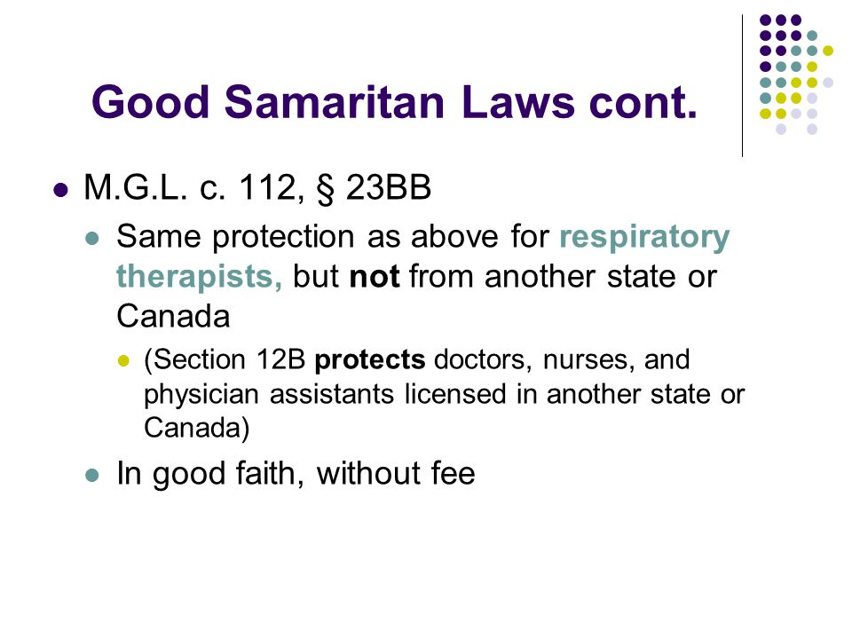 Good Samaritan Laws cont. M.G.L. c.