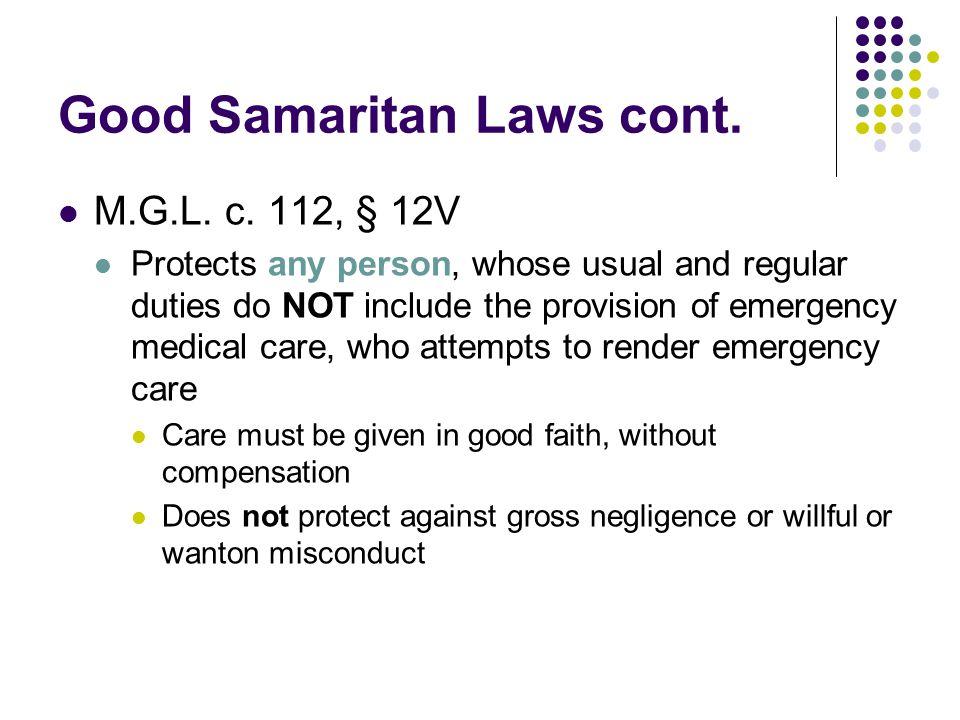 Good Samaritan Laws cont. M.G.L. c.