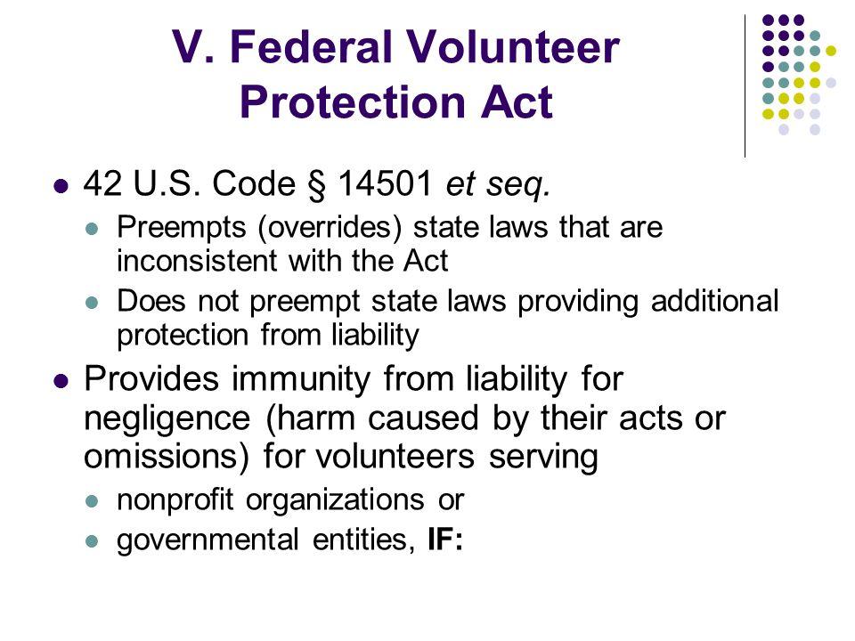 V. Federal Volunteer Protection Act 42 U.S. Code § 14501 et seq.