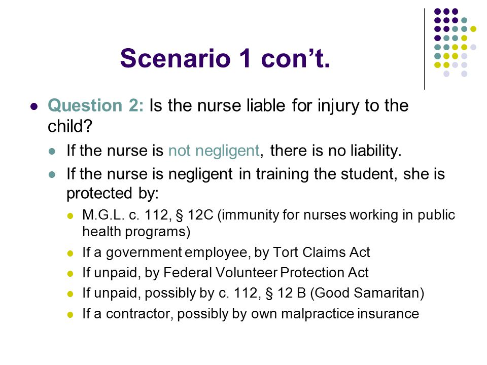 Scenario 1 con't. Question 2: Is the nurse liable for injury to the child.
