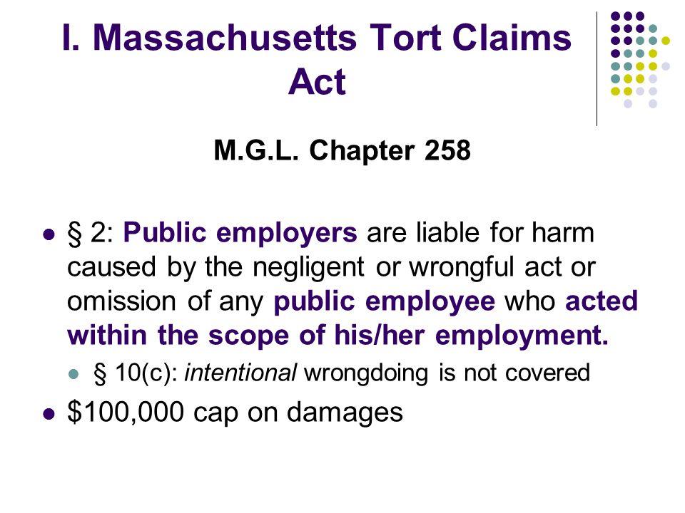 I. Massachusetts Tort Claims Act M.G.L.