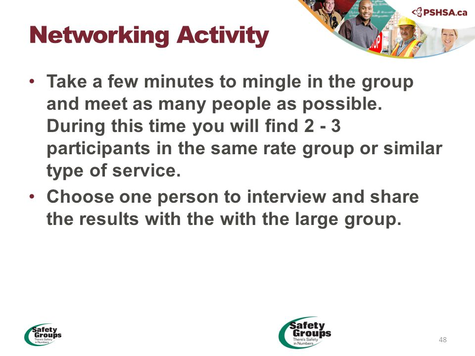 Take a few minutes to mingle in the group and meet as many people as possible.