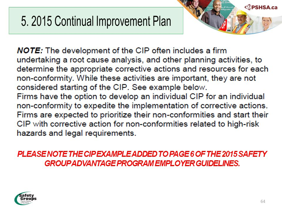 PLEASE NOTE THE CIP EXAMPLE ADDED TO PAGE 6 OF THE 2015 SAFETY GROUP ADVANTAGE PROGRAM EMPLOYER GUIDELINES.