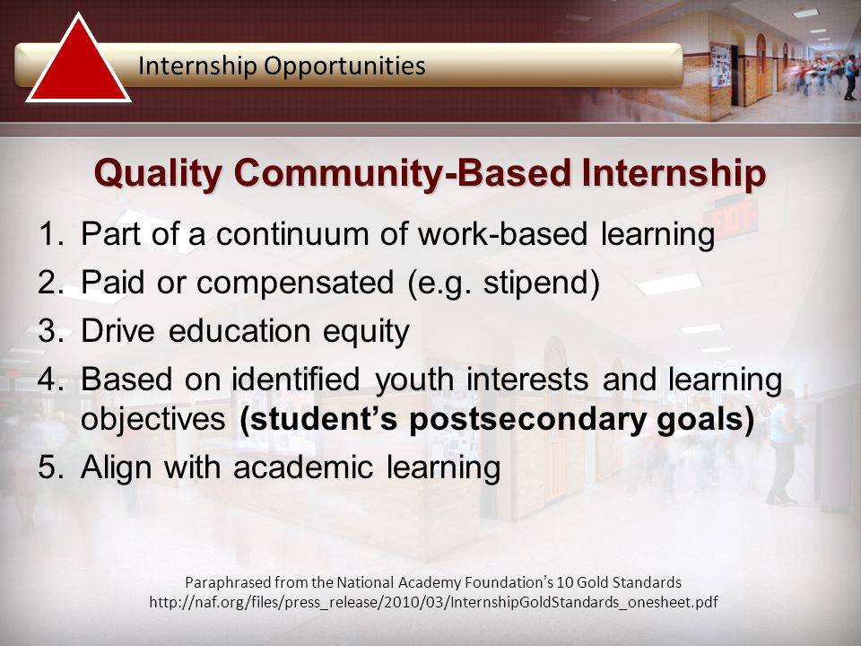 1.Part of a continuum of work-based learning 2.Paid or compensated (e.g.
