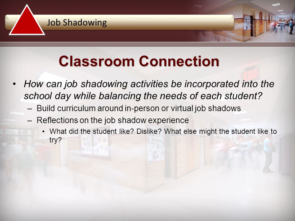 How can job shadowing activities be incorporated into the school day while balancing the needs of each student.