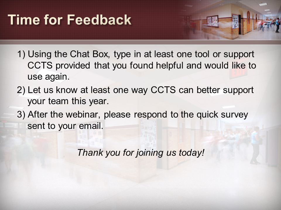 1) Using the Chat Box, type in at least one tool or support CCTS provided that you found helpful and would like to use again.