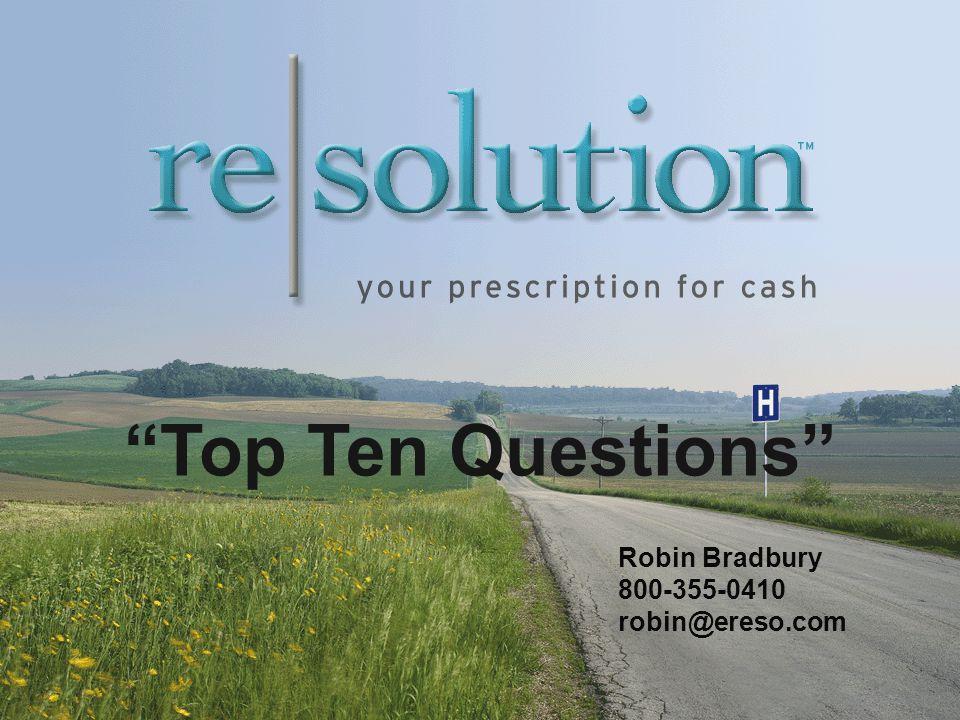 Robin Bradbury 800-355-0410 robin@ereso.com Top Ten Questions