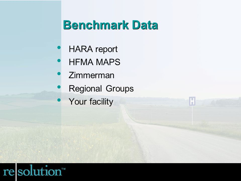 Benchmark Data HARA report HFMA MAPS Zimmerman Regional Groups Your facility