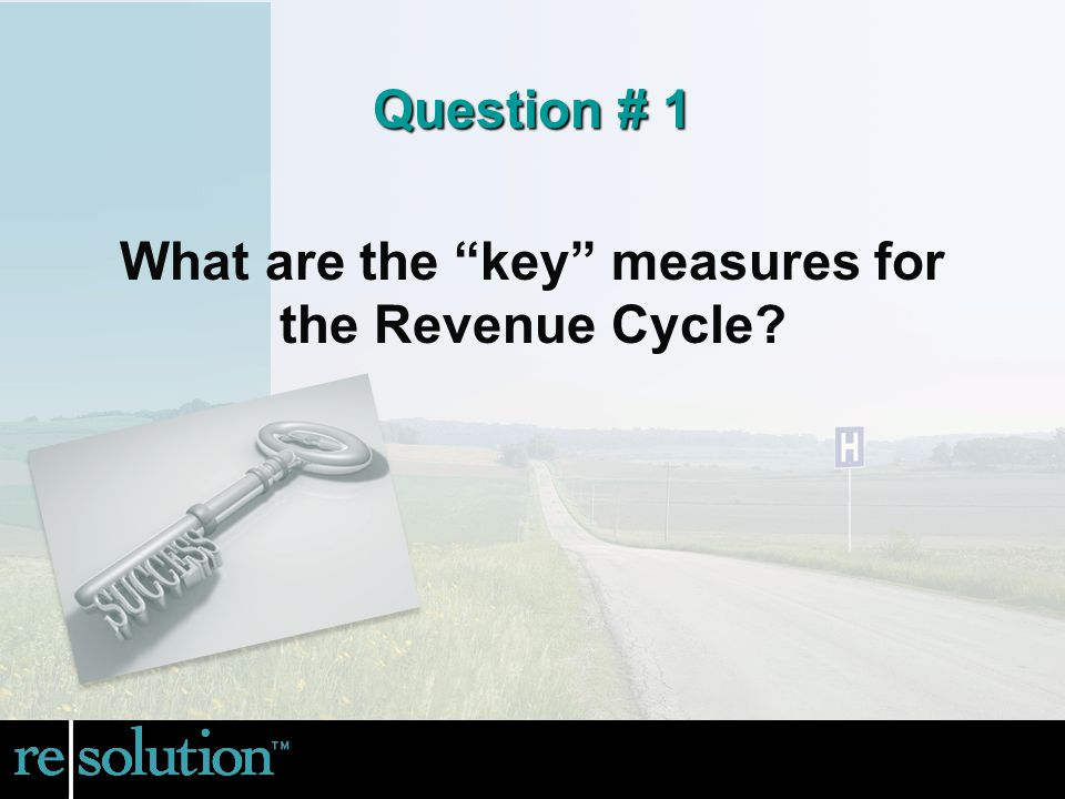 What are the key measures for the Revenue Cycle Question # 1