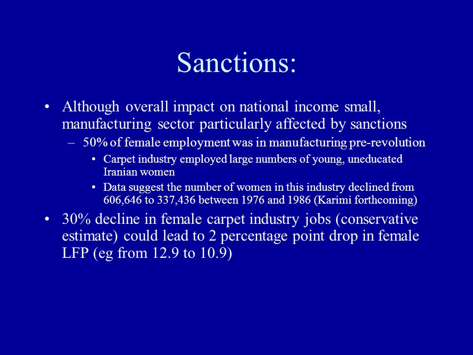 Sanctions: Although overall impact on national income small, manufacturing sector particularly affected by sanctions –50% of female employment was in