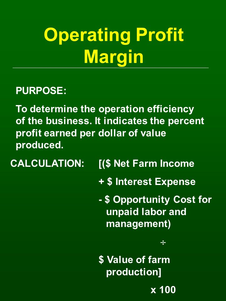 Operating Profit Margin PURPOSE: To determine the operation efficiency of the business.