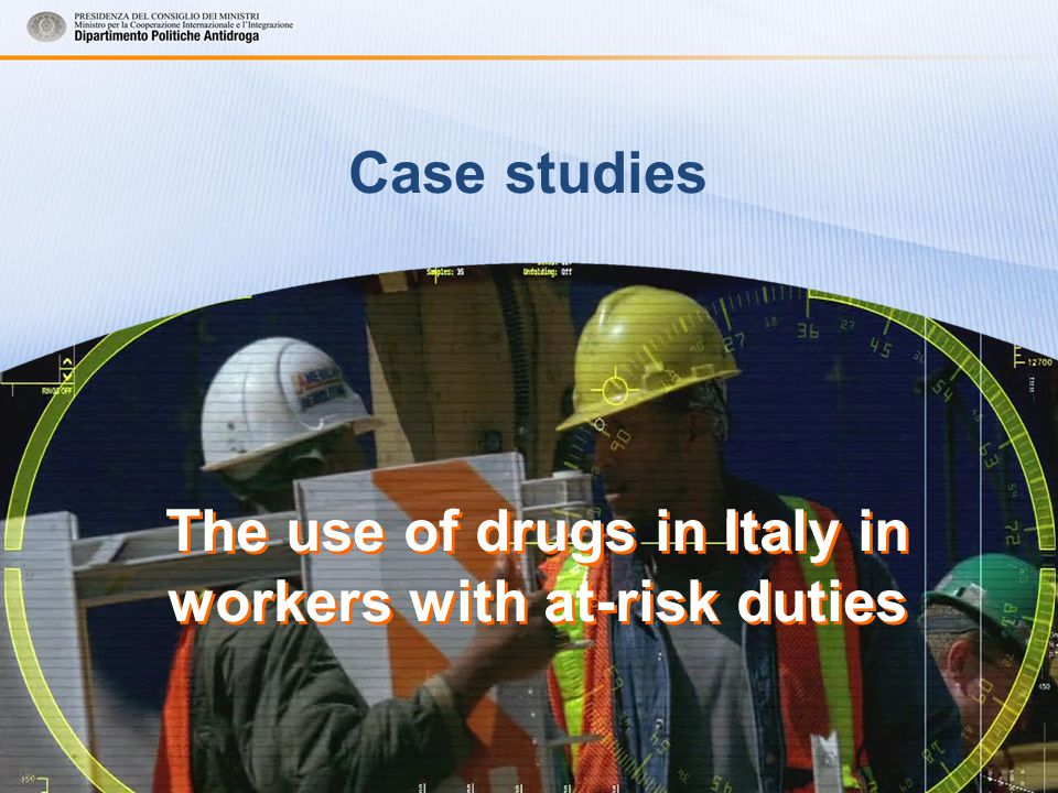 The use of drugs in Italy in workers with at-risk duties Case studies