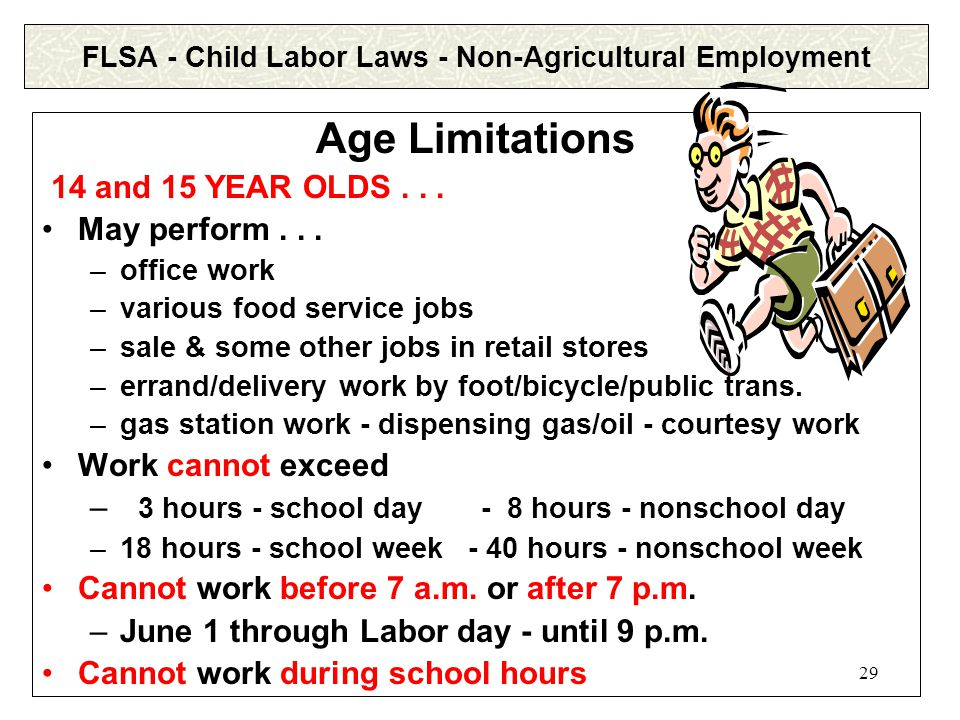 28 FLSA - Child Labor Laws - Non-Agricultural Employment Age Limitations UNDER 14 YEARS OF AGE...