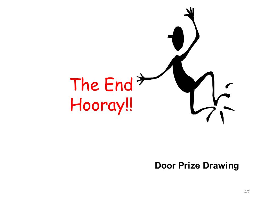 47 The End Hooray!! Door Prize Drawing