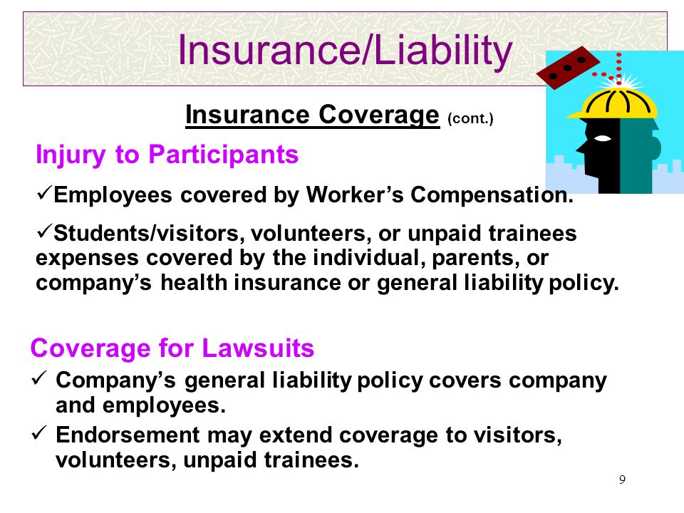 9 Insurance/Liability Coverage for Lawsuits Company's general liability policy covers company and employees.