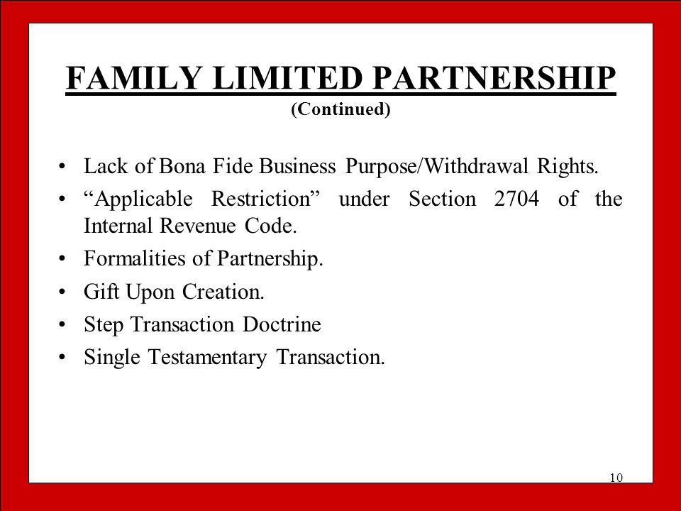 """10 FAMILY LIMITED PARTNERSHIP (Continued) Lack of Bona Fide Business Purpose/Withdrawal Rights. """"Applicable Restriction"""" under Section 2704 of the Int"""