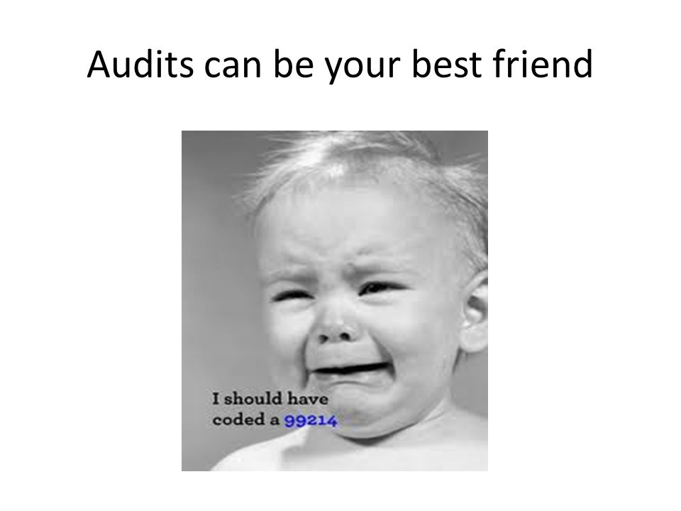 Audits can be your best friend