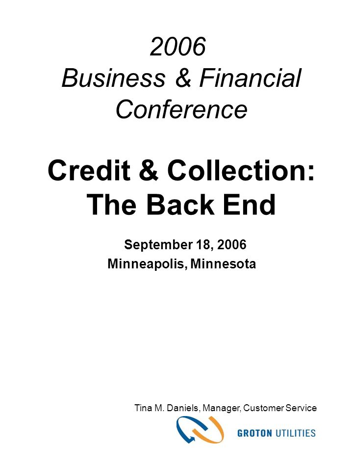 Credit & Collection: The Back End September 18, 2006 Minneapolis, Minnesota Tina M.