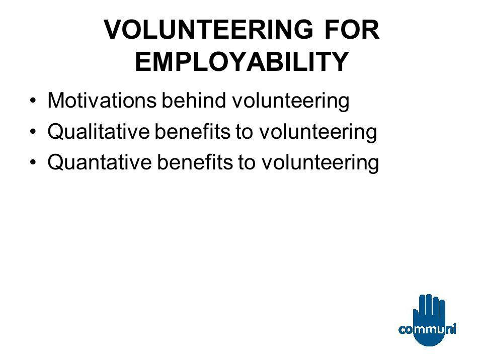 Motivations for Volunteering If their parents volunteer then children are more likely to volunteer, likewise if school encourages volunteering, children are more likely to volunteer.