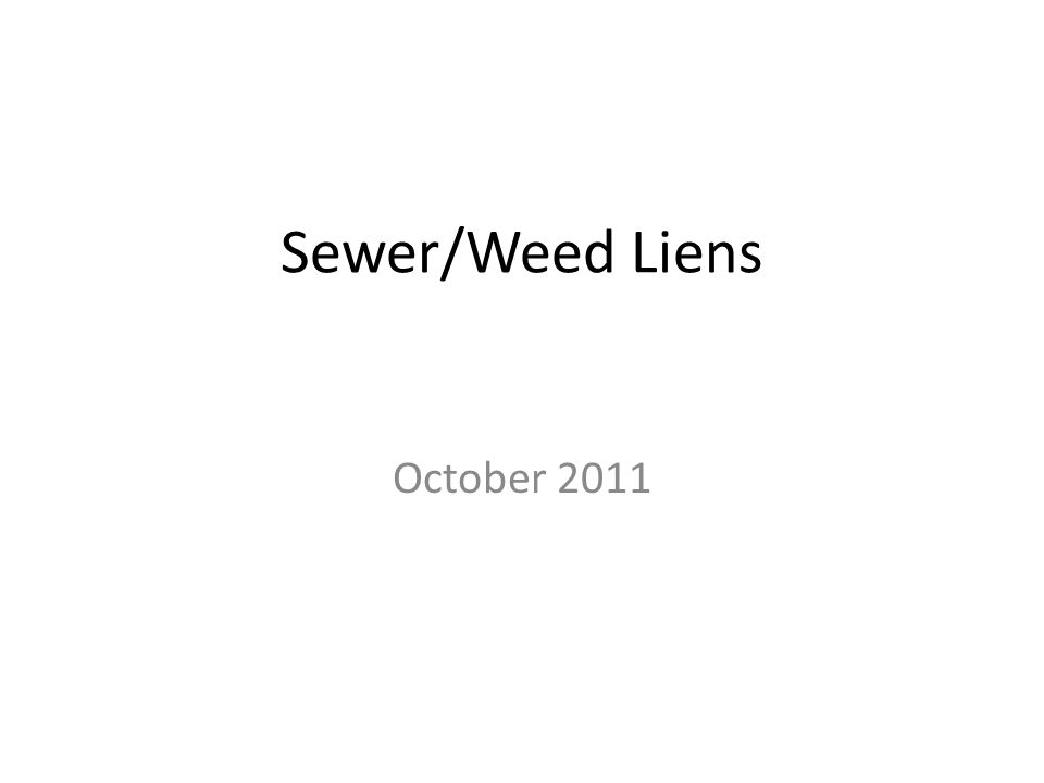 Sewer/Weed Liens October 2011