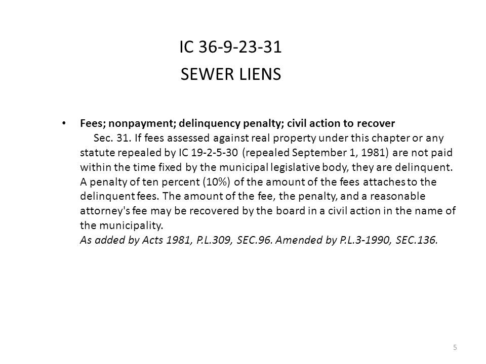 IC 36-9-23-31 SEWER LIENS Fees; nonpayment; delinquency penalty; civil action to recover Sec.