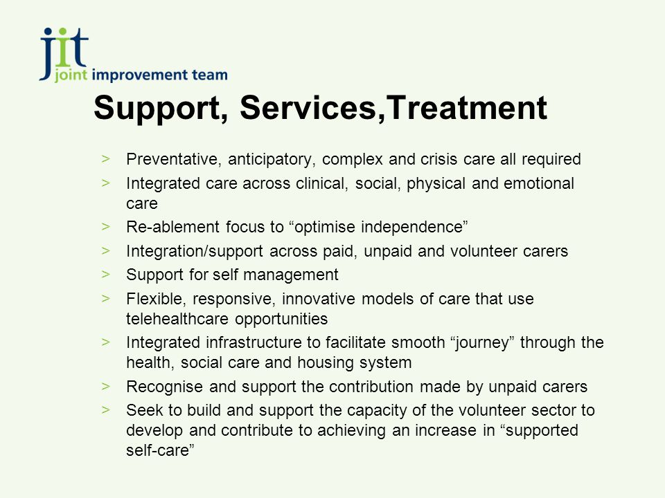 Care Planning and Reviewing >Care plan belongs to older person or their unpaid carers >Agreed personal goals set in Care Plan >Regular, thorough reviews and revisions >Information is shared across all providers >Connect individual Care Plan to partnership performance management