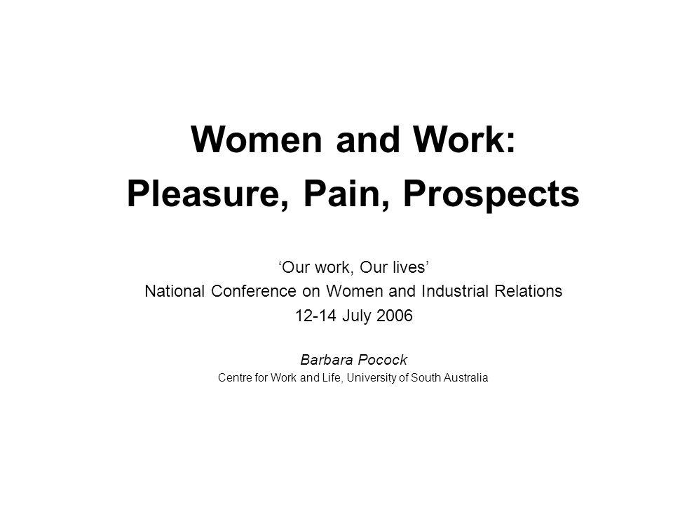 Pleasure, pain, prospects The pleasures of work….