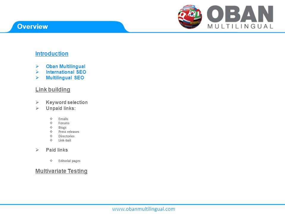 www.obanmultilingual.com Oban Multilingual  Multilingual SEO/SEM agency  Teams in 26 countries  Multinational client base  IAB (Internet Advertising Bureau)  E Consultancy