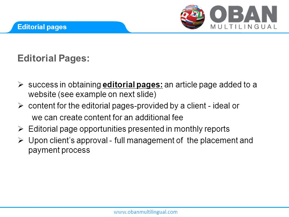 www.obanmultilingual.com Editorial pages Editorial Pages:  success in obtaining editorial pages: an article page added to a website (see example on next slide)  content for the editorial pages-provided by a client - ideal or we can create content for an additional fee  Editorial page opportunities presented in monthly reports  Upon client's approval - full management of the placement and payment process