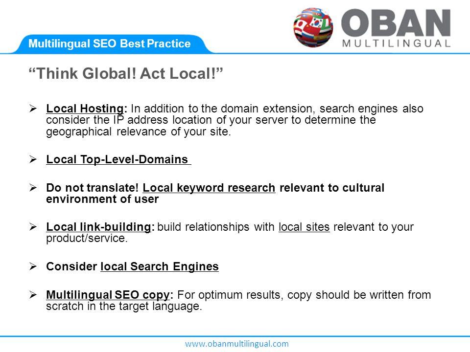 www.obanmultilingual.com Multilingual SEO Best Practice Think Global.