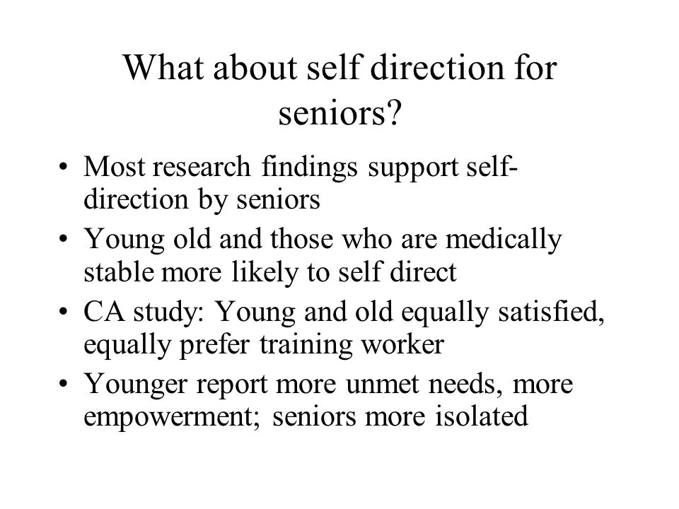 What about self direction for seniors.