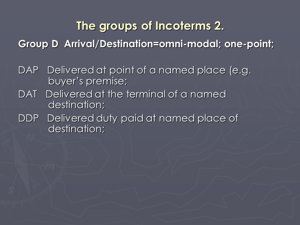 Variants of Incoterms Parties frequently add words to an Incoterm.