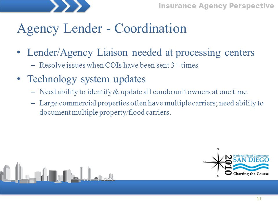 Agency Lender - Coordination Lender/Agency Liaison needed at processing centers – Resolve issues when COIs have been sent 3+ times Technology system u
