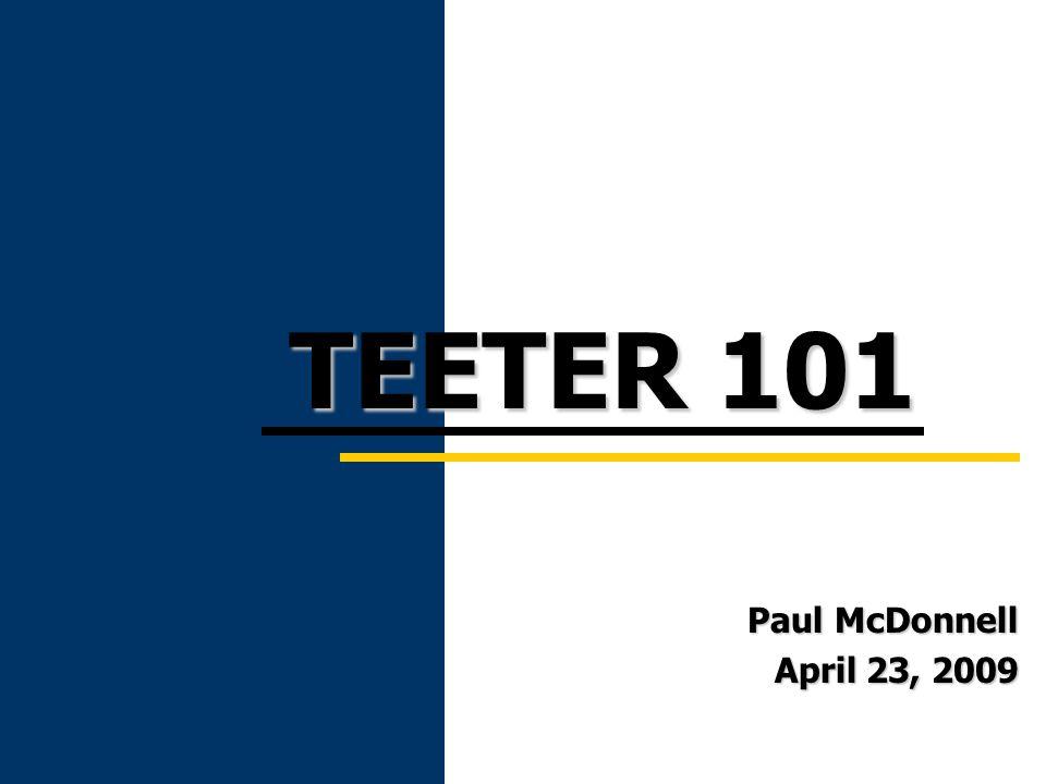 Paul McDonnell April 23, 2009 TEETER 101