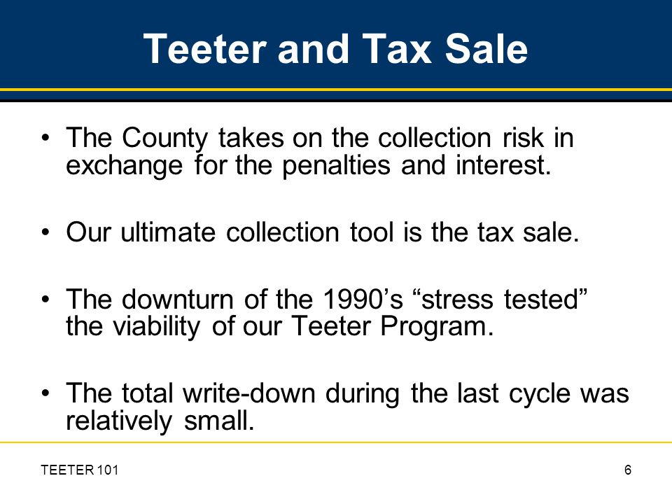 TEETER 1017 Riverside County Properties Subject to Tax Sale Regular tax sales have allowed us to manage the growth of our inventory *Excluding timeshares