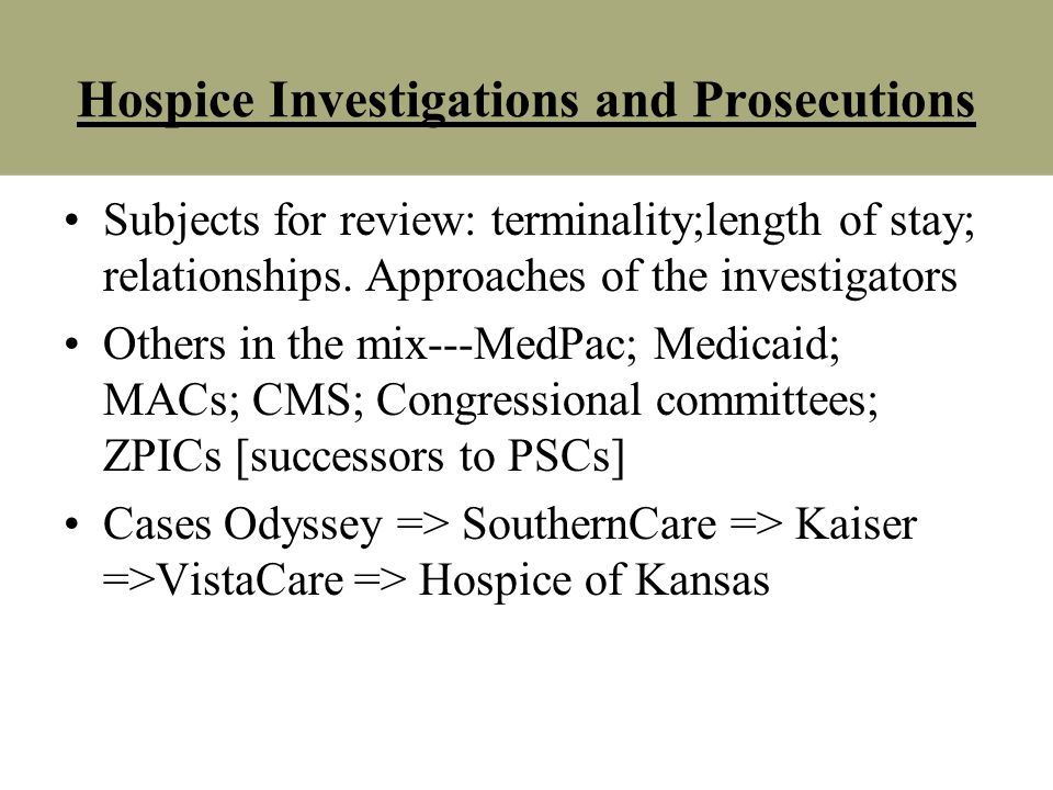 Hospice Investigations and Prosecutions Subjects for review: terminality;length of stay; relationships. Approaches of the investigators Others in the