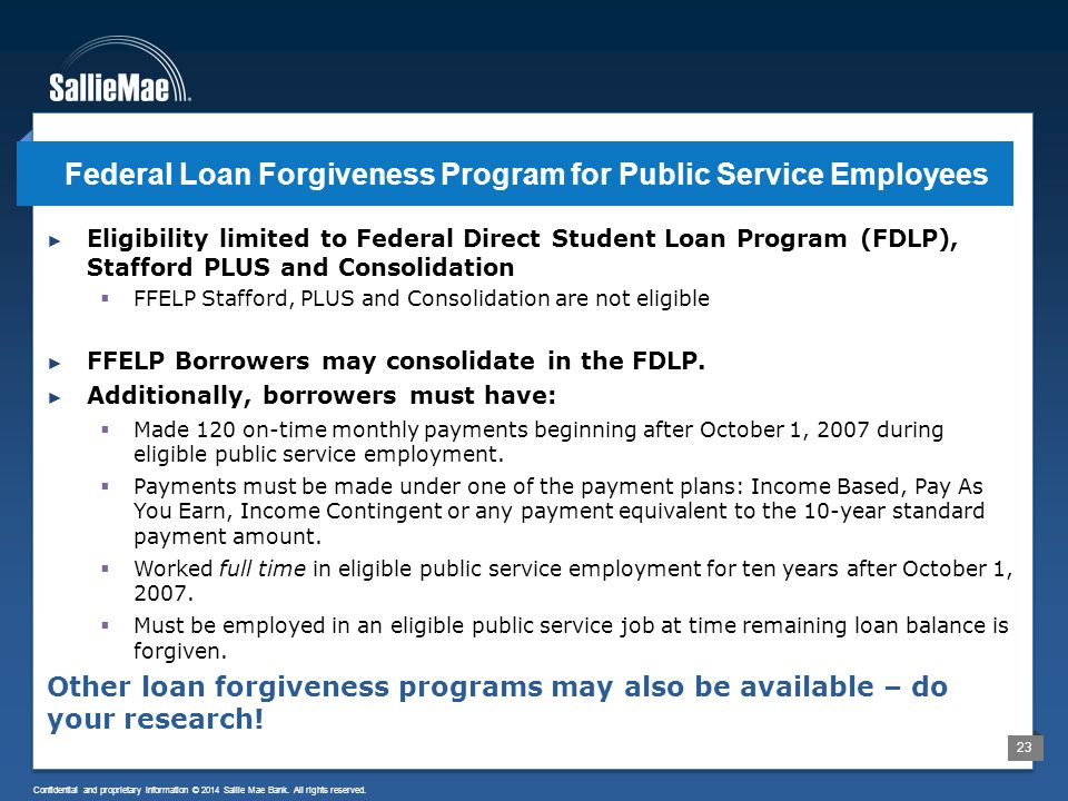 23 Confidential and proprietary information © 2014 Sallie Mae Bank. All rights reserved. ► Eligibility limited to Federal Direct Student Loan Program
