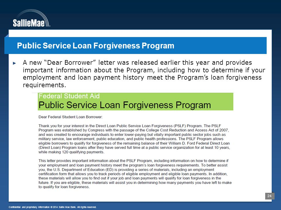 """24 Confidential and proprietary information © 2014 Sallie Mae Bank. All rights reserved. ► A new """"Dear Borrower"""" letter was released earlier this year"""