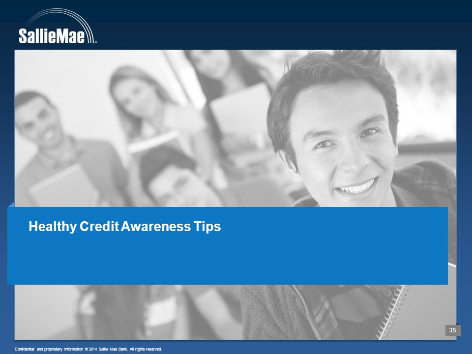 29 Confidential and proprietary information © 2014 Sallie Mae Bank.