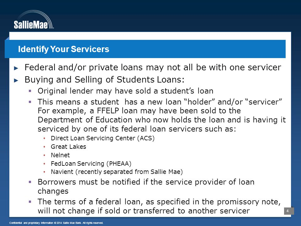4 Confidential and proprietary information © 2014 Sallie Mae Bank.