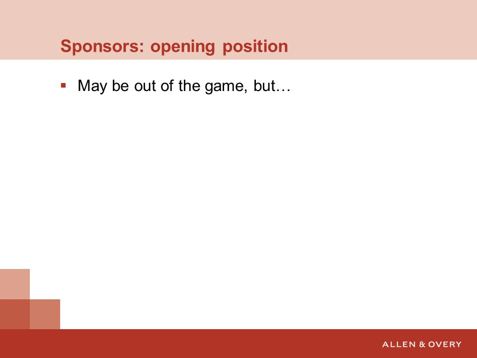 Sponsors: opening position  May be out of the game, but…