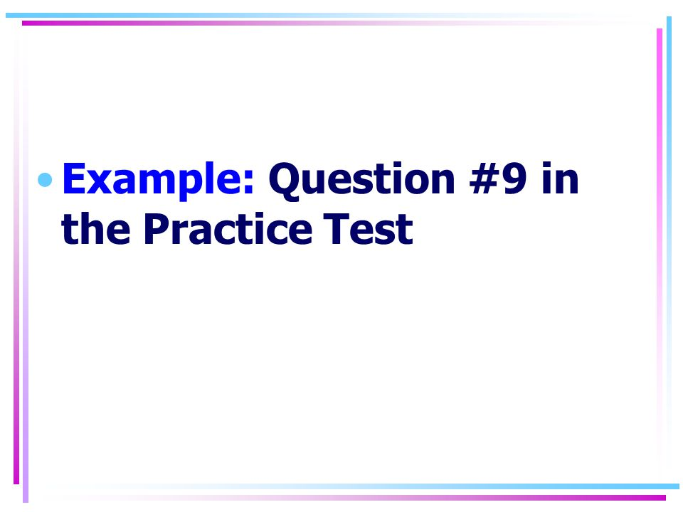 Example: Question #9 in the Practice Test