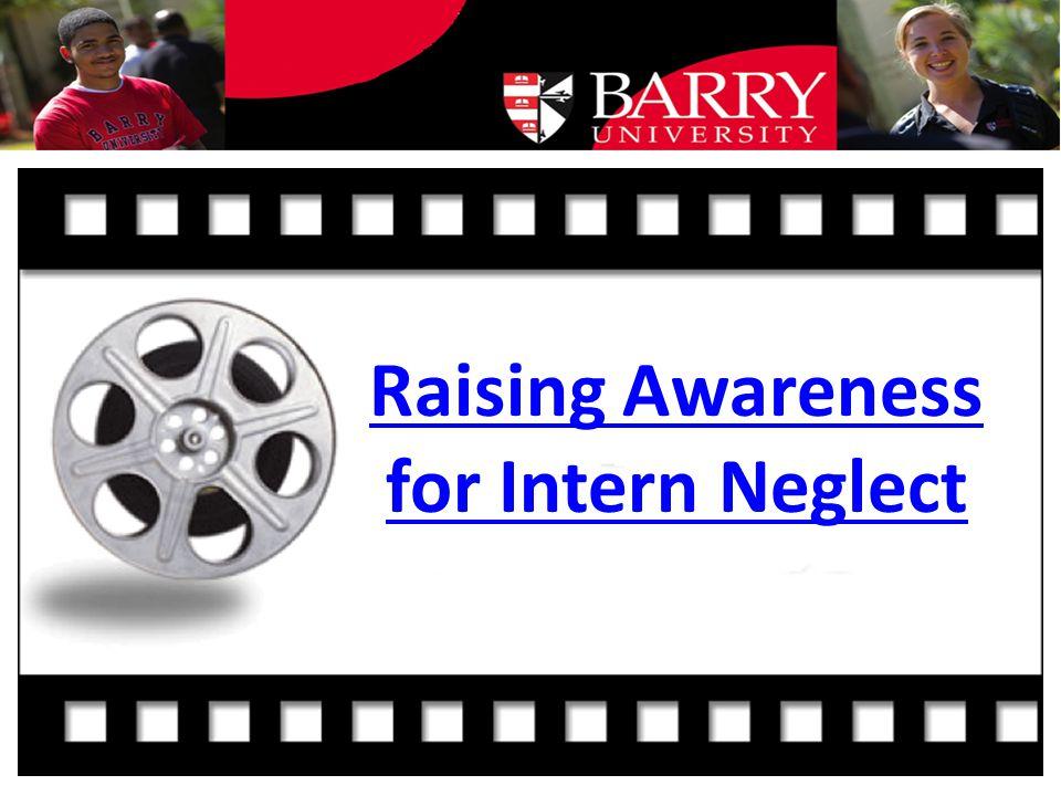 Raising Awareness for Intern Neglect