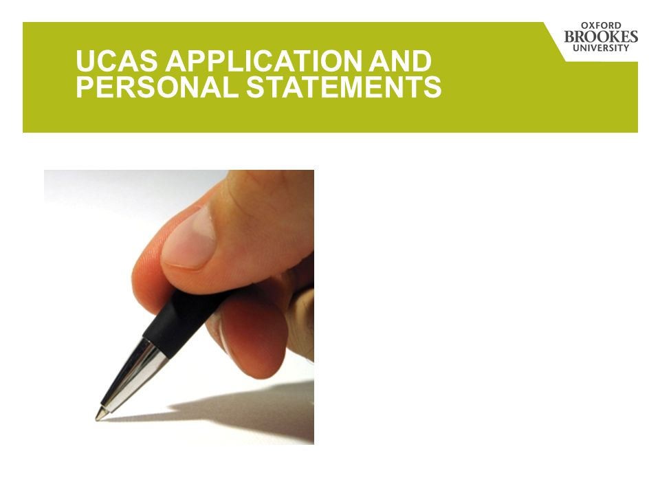 UCAS APPLICATION AND PERSONAL STATEMENTS